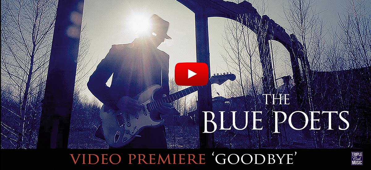 The Blue Poets Video Premiere Goodbye